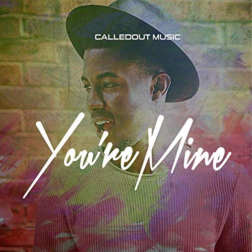 CalledOut Music – You're Mine Mp3 Download